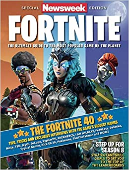 FORTNITE SPECIAL NEWSWEEK EDITION: THE ULTIMATE GUIDE TO THE ...