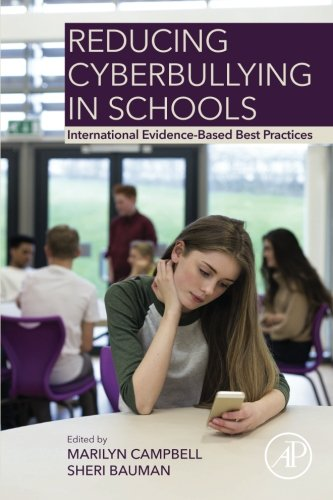 Reducing Cyberbullying in Schools: International Evidence-Based Best Practices