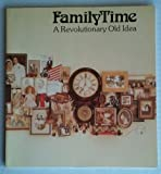 img - for FamilyTime: A Revolutionary Old Idea book / textbook / text book