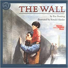 Book By Eve Bunting - The Wall (Reading Rainbow Books) (7/25/92)