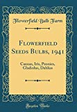 Amazon / Forgotten Books: Flowerfield Seeds Bulbs, 1941 Cannas, Iris, Peonies, Gladiolus, Dahlias Classic Reprint (Flowerfield Bulb Farm)