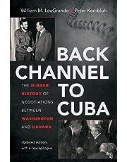 Back Channel to Cuba: The Hidden History of Negotiations between Washington and Havana
