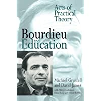 Bourdieu and Education: Acts of Practical Theory
