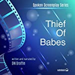 Thief of Babes: Reader Screenplay Series, Volume 1 | DW Draffin