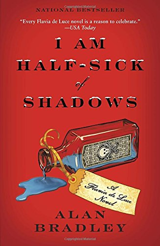 I Am Half-Sick of Shadows (Flavia de Luce Mystery, Book 4) [Alan Bradley] (Tapa Blanda)