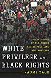 White Privilege and Black Rights: The Injustice of U.S. Police Racial Profiling and Homicide