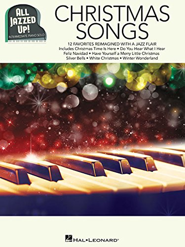 Christmas Songs - All Jazzed Up! (Christmas All Songs)