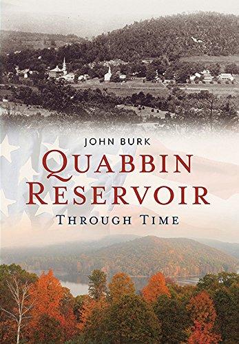 Quabbin Reservoir Through Time (America Through - Burk Photography