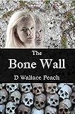 Free eBook - The Bone Wall