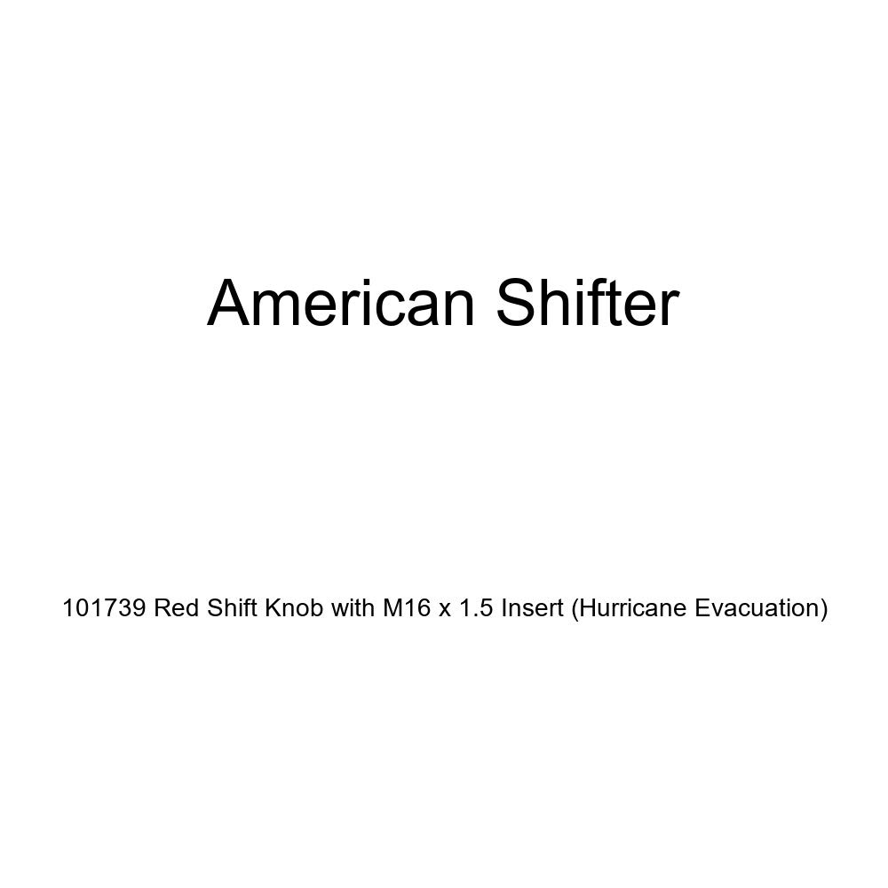 American Shifter 101739 Red Shift Knob with M16 x 1.5 Insert Hurricane Evacuation