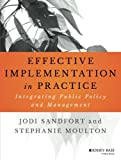 Effective Implementation In Practice: Integrating Public Policy and Management (Bryson Series in Public and Nonprofit Management)