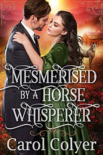 Mesmerized by a Horse Whisperer: A Historical Western Romance Book by [Colyer, Carol]