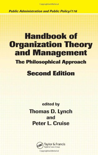 Handbook of Organization Theory and Management: The Philosophical Approach, Second Edition (Public Administration and Public Policy)
