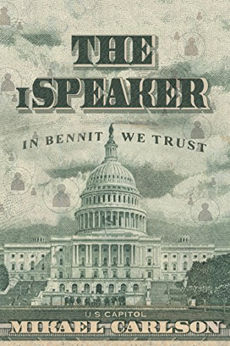 The iSpeaker (The Michael Bennit Series Book 3) by [Carlson, Mikael]