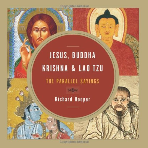 Jesus, Buddha, Krishna, and Lao Tzu: The Parallel Sayings