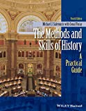 img - for The Methods and Skills of History: A Practical Guide book / textbook / text book