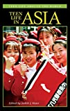 Teen Life in Asia (Teen Life around the World)