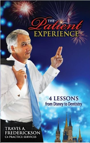 Read Online The Patient Experience 4 Lessons From Disney to Dentistry pdf epub