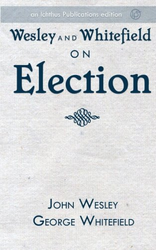 Download Wesley and Whitefield on Election ebook