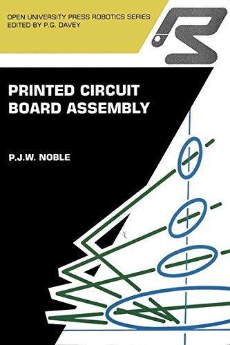 (Printed circuit board assembly: The Complete Works (Open University Press Robotics Series))