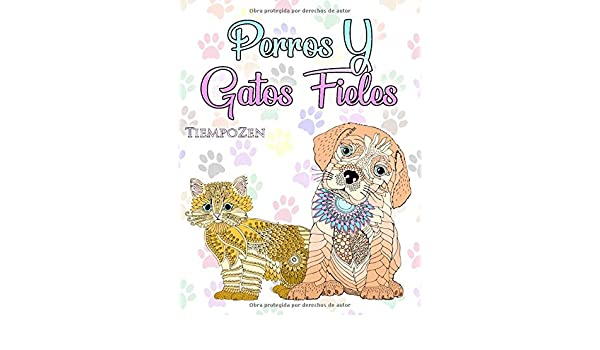 Perros Y Gatos Fieles: Un libro para colorear para adultos para ...