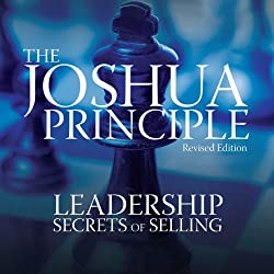The Joshua Principle: Leadership Secrets of Selling