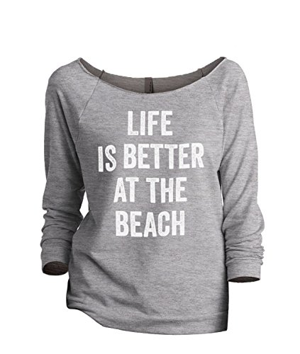 Thread Tank Life Is Better Beach Women's Slouchy 3/4 Sleeves Raglan Sweatshirt Sport Grey X-Large (Beach Sweatshirt)