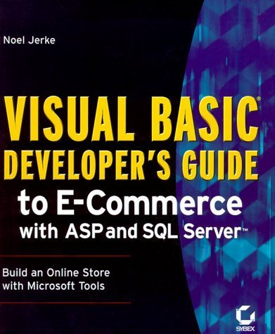 Visual Basic Developer's Guide to E-Commerce with ASP and SQL Server by Noel Jerke (2000-01-03)
