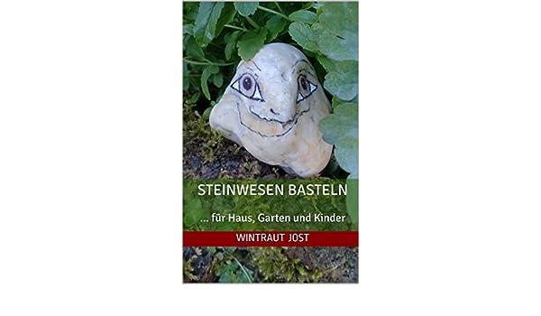 Steinwesen Basteln Bastelideen Fur Haus Garten Kinder German