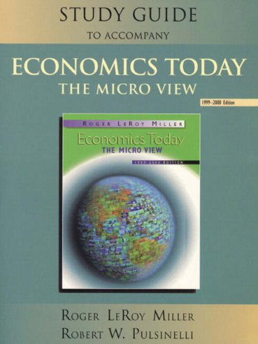 Study Guide to Accompany Economics Today: The Micro View : 1999-2000 Edition