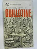 img - for A History Of The Guillotine book / textbook / text book