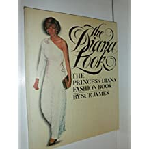 The Diana Look: The Princess Diana Fashion Book