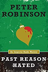 Past Reason Hated (An Inspector Banks Mystery) (Inspector Banks series Book 5)