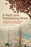 "Jeanette M. Fregulia, ""A Rich and Tantalizing Brew: A History of How Coffee Connected the World"" (U Arkansas Press, 2019))"
