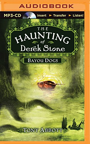 Audiobook cover from Bayou Dogs (The Haunting of Derek Stone Series) by Tony Abbott