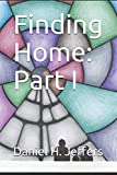 Finding Home: Part I