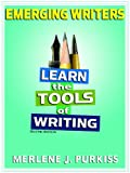 Emerging Writers : Learn the Tools of Writing, Purkiss, Merlene, 0984493174