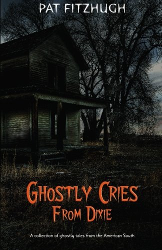 Download Ghostly Cries From Dixie PDF