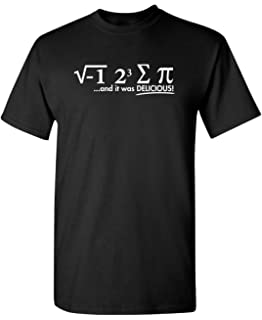 3e9e6999 I Ate Some Pi Day It was Delicious Math Sarcastic Humor Funny Graphic T  Shirt