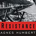 Resistance: A Frenchwoman's Journal of the War Audiobook by Agnes Humbert, Barbara Mellor Narrated by Joyce Bean
