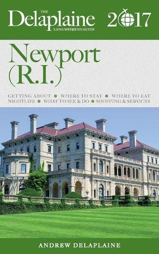 NEWPORT  - The Delaplaine 2017 Long Weekend Guide