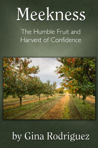 meekness-the-humble-fruit-and-harvest-of-confidence-fruits-of-the-spirit-series-book-1