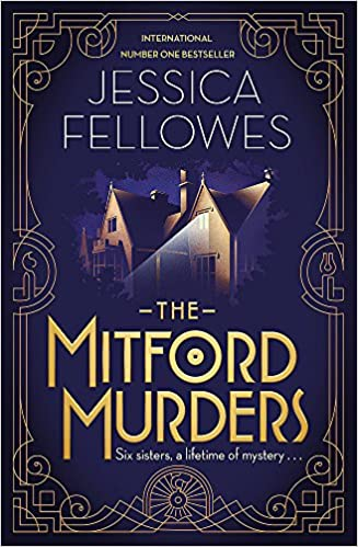 The Mitford Murders: Curl up with the must-read mystery this Christmas:  Jessica Fellowes (author): 9780751567168: Amazon.com: Books