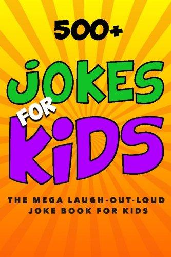 Read Online Jokes for Kids: The MEGA Laugh-out-Loud Joke Book for Kids: Joke Books for Kids (Volume 1) pdf