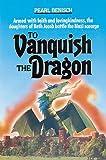 To Vanquish the Dragon, Pearl Benisch, 0873065700