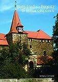 Burg Lauf A.D. Pegnitz : Ein Bauwerk Kaiser Karls IV, Grossmann, G. Ulrich and Häffner, Hans-Heinrich, 3795418240