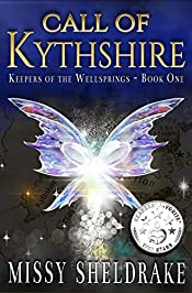 Call of Kythshire (Keepers of the Wellsprings Book 1)