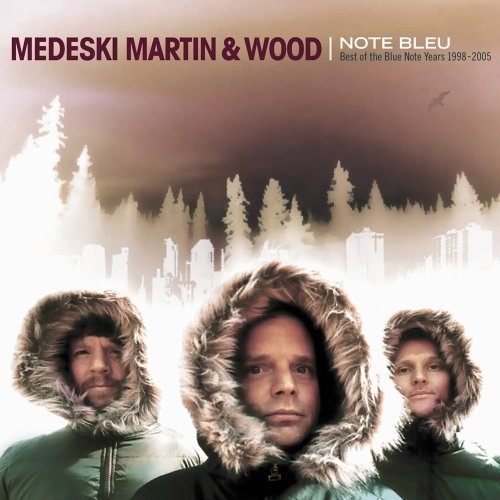 Note Bleu: Best of the Blue Note Years 1998-2005 by Medeski Martin & Wood ()