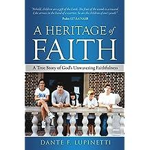 A Heritage of Faith: A True Story of God's Unwavering Faithfulness