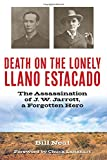 img - for Death on the Lonely Llano Estacado: The Assassination of J. W. Jarrott, a Forgotten Hero (A.C. Greene Series) book / textbook / text book